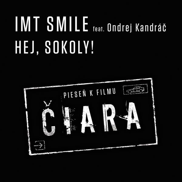 I.M.T. Smile feat Ondrej Kandrac - Hej, sokoly (feat. Ondrej Kandrac)