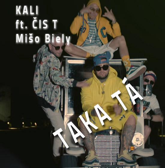 Kali ft Cis T a Miso Biely - Taká Tá - Singel