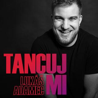 Adamec Lukáš - Tancuj mi -single
